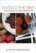 Raising the Bar: The Future of Fine Chocolate by Pam Williams
